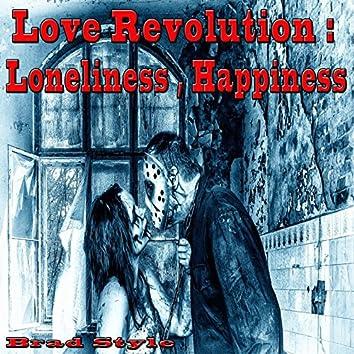 Love Revolution: Loneliness, Happiness