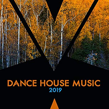 Dance House Music 2019: Deep Relax, Perfect Rest, Chillout Autumn Hits 2019