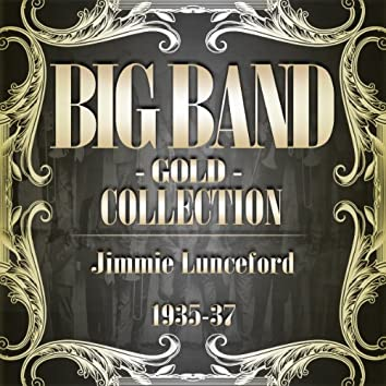 Big Band Gold Collection (Jimmie Lunceford 1935-37)