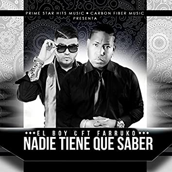 Nadie Tiene Que Saber (feat. Farruko)