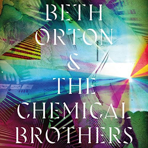 Beth Orton & The Chemical Brothers