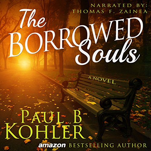 The Borrowed Souls, A Novel                   By:                                                                                                                                 Paul B Kohler                               Narrated by:                                                                                                                                 Tom Zainea                      Length: 12 hrs and 18 mins     12 ratings     Overall 4.2