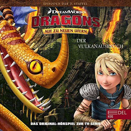 Der Vulkanausbruch. Das Original-Hörspiel zur TV-Serie: Auf zu neuen Ufern. Dragons 46