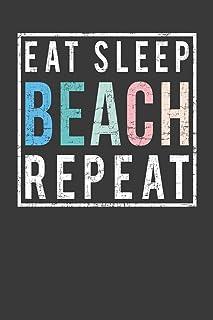 Eat Sleep Beach Repeat: A Blank Lined Notebook Journal for Summer Days