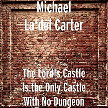 The Lord's Castle Is the Only Castle With No Dungeon