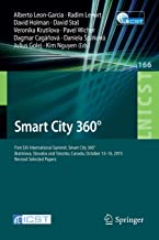 Smart City 360 Degrees: First EAI International Summit, Smart City 360 Degrees, Bratislava, Slovakia and Toronto, Canada, October 13-16, 2015. Revised Selected Papers