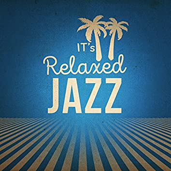 It's Relaxed Jazz