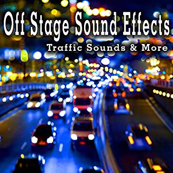 Off Stage Sound Effects: Traffic Sounds & More