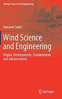 Wind Science and Engineering: Origins, Developments, Fundamentals and Advancements