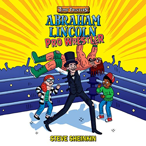 Abraham Lincoln, Pro Wrestler audiobook cover art