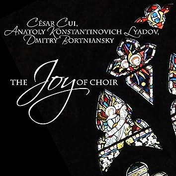 César Cui, Anatoly Konstantinovich Lyadov, Dmitry Bortniansky: The Joy of Choir