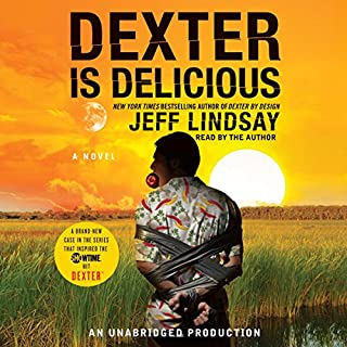 Dexter Is Delicious                   By:                                                                                                                                 Jeff Lindsay                               Narrated by:                                                                                                                                 Jeff Lindsay                      Length: 11 hrs and 19 mins     1,987 ratings     Overall 4.0