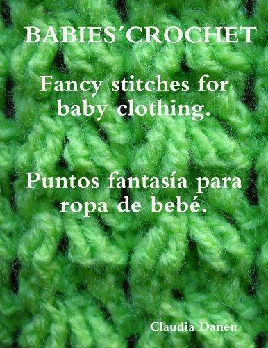 BABIES´ CROCHET- Fancy stitches for baby clothing. / Puntos fantasía para ropa de bebé. (English Edition)