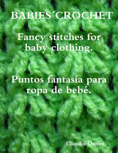 BABIES´ CROCHET- Fancy stitches for baby clothing. / Puntos fantasía para ropa de bebé. (English Edition)