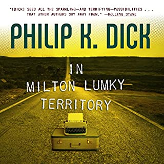In Milton Lumky Territory                   By:                                                                                                                                 Philip K. Dick                               Narrated by:                                                                                                                                 Luke Daniels                      Length: 7 hrs and 31 mins     11 ratings     Overall 4.3