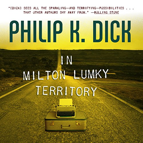 In Milton Lumky Territory                   By:                                                                                                                                 Philip K. Dick                               Narrated by:                                                                                                                                 Luke Daniels                      Length: 7 hrs and 31 mins     3 ratings     Overall 4.0