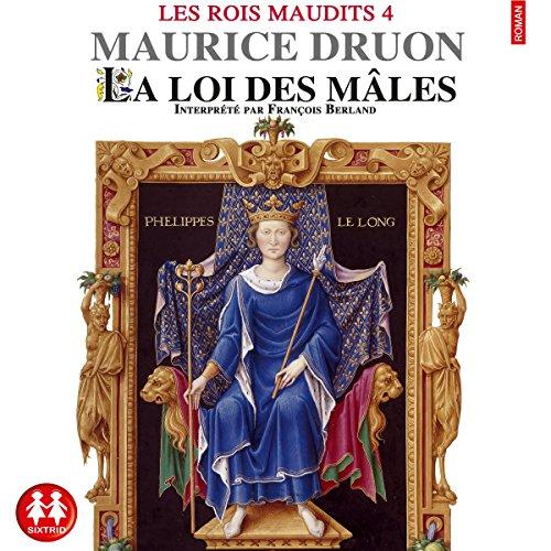 La loi des mâles (Les rois maudits 4) audiobook cover art