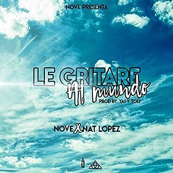 Le Gritare al Mundo (feat. Nat Lopez)