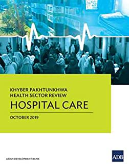 Khyber Pakhtunkhwa Health Sector Review: Hospital Care