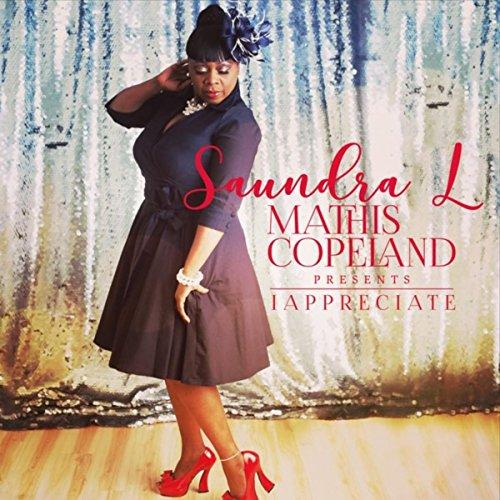 I Appreciate (Saundra L Mathis-Copeland Presents)