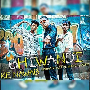 Bhiwandi Ke Nawab (feat. Imran Bullet)