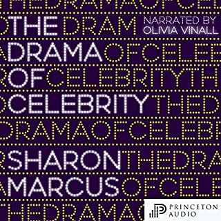 The Drama of Celebrity                   Written by:                                                                                                                                 Sharon Marcus                               Narrated by:                                                                                                                                 Olivia Vinall                      Length: 8 hrs and 36 mins     Not rated yet     Overall 0.0