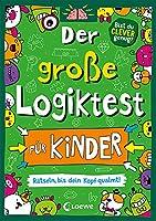 Der grosse Logiktest fuer Kinder - Raetseln, bis dein Kopf qualmt!: Gehirnjogging fuer Kinder von 7 bis 9 Jahre in Scribble-Optik
