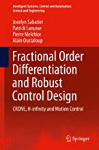 Fractional Order Differentiation and Robust Control Design (Intelligent Systems, Control and Automation: Science and Engineering)