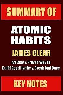 SUMMARY: ATOMIC HABITS: An Easy & Proven Way to Build Good Habits & Break Bad Ones: 1