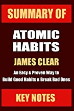 SUMMARY: ATOMIC HABITS: An Easy & Proven Way to Build Good Habits & Break Bad Ones (UNOFFICIAL SUMMARY: Lesson Learns from...