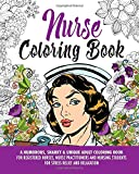 Nurse Coloring Book: A Humorous, Snarky & Unique...