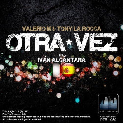 Valerio M, Tony La Rocca feat. Iván Alcántara
