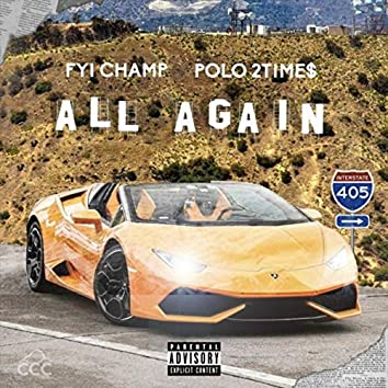 All Again (feat. Polo 2time$)