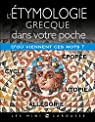 L'étymologie Grecque dans votre poche par Larousse