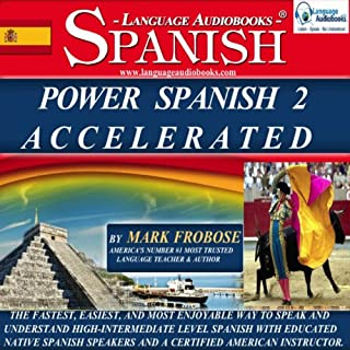 Power Spanish 2 Accelerated/Complete Written Listening Guide/8 One-Hour Audio Lessons                   By:                                                                                                                                 Mark Frobose                               Narrated by:                                                                                                                                 Mark Frobose                      Length: 8 hrs and 36 mins     75 ratings     Overall 4.1