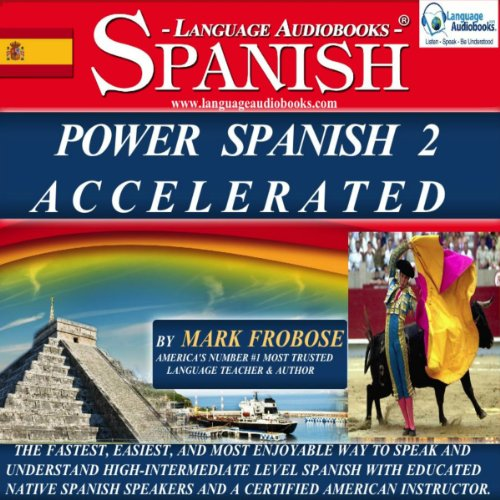Power Spanish 2 Accelerated/Complete Written Listening Guide/8 One-Hour Audio Lessons  audiobook cover art