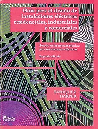 Guía para el diseño de instalaciones eléctricas, residenciales, industriales y comerciales (Spanish Edition