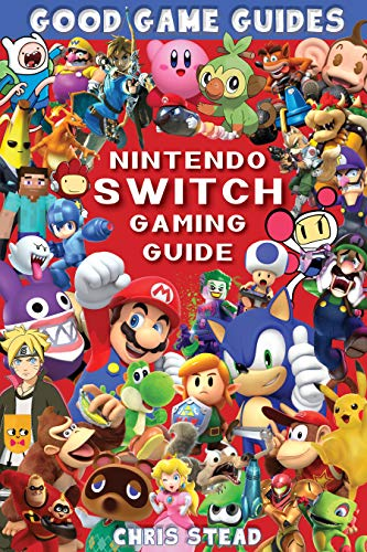 Nintendo Switch Gaming Guide: Overview of the best Nintendo video games, cheats and accessories (Good Game Guides) (English Edition)