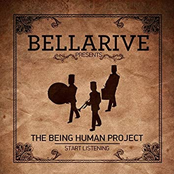 The Being Human Project...Start Listening