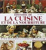 Histoire de la cuisine et de la nourriture - Du menu des cavernes à la gastronomie moléculaire