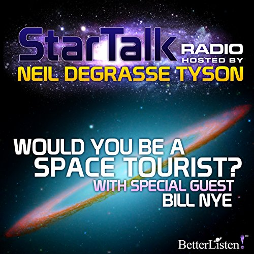 Star Talk Radio: Would You be a Space Tourist? audiobook cover art