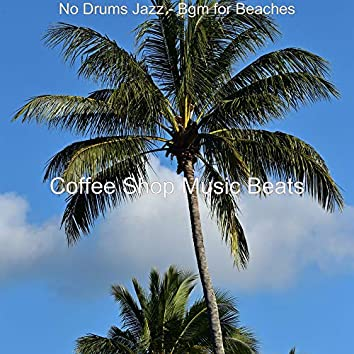 No Drums Jazz - Bgm for Beaches