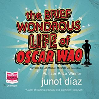 The Brief Wondrous Life of Oscar Wao                   By:                                                                                                                                 Junot Diaz                               Narrated by:                                                                                                                                 Lin-Manuel Miranda,                                                                                        Karen Olivo                      Length: 9 hrs and 54 mins     202 ratings     Overall 4.4
