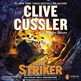 The Striker     An Isaac Bell Adventure, Book 6              By:                                                                                                                                 Clive Cussler,                                                                                        Justin Scott                               Narrated by:                                                                                                                                 Scott Brick                      Length: 9 hrs and 57 mins     1,567 ratings     Overall 4.4