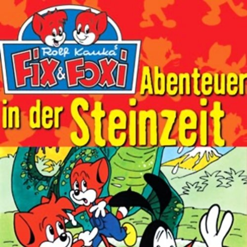 Abenteuer in der Steinzeit (Fix & Foxi 4) audiobook cover art
