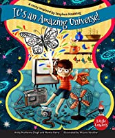 Little Leaders Series: It's An Amazing Universe! - A Story Inspired by Stephen Hawking