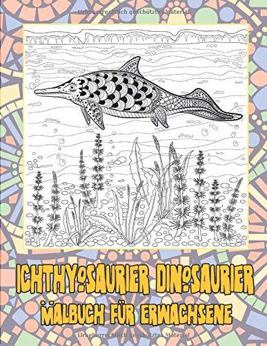 Ichthyosaurier Dinosaurier - Malbuch für Erwachsene