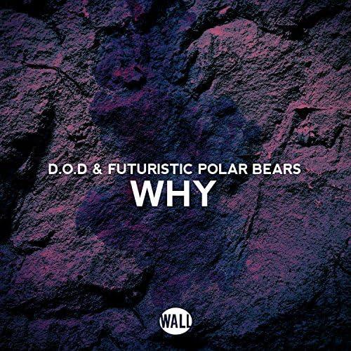 D.O.D. & Futuristic Polar Bears