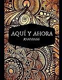 'Aquí y Ahora' Ram Dass: Un libro espiritual para conocer las verdades del universo y cómo está todo conectado. Libro budista & crecimiento espiritual.