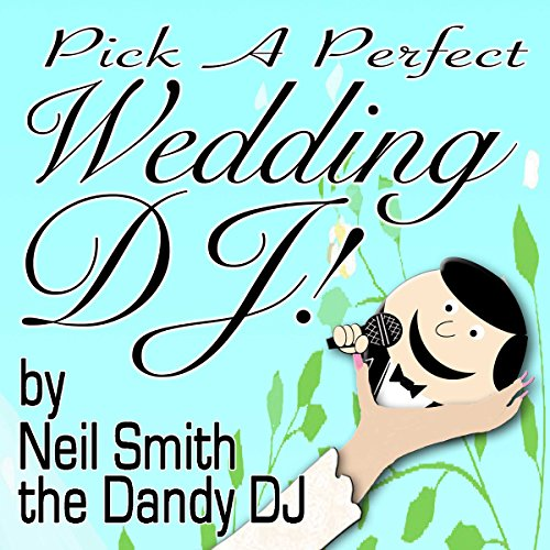 Pick a Perfect Wedding DJ audiobook cover art